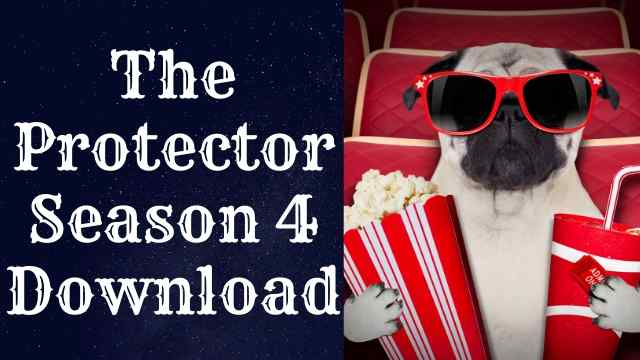 The protector season 4 download