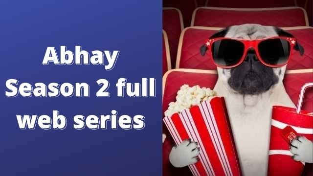 Abhay season 2 all episodes download link