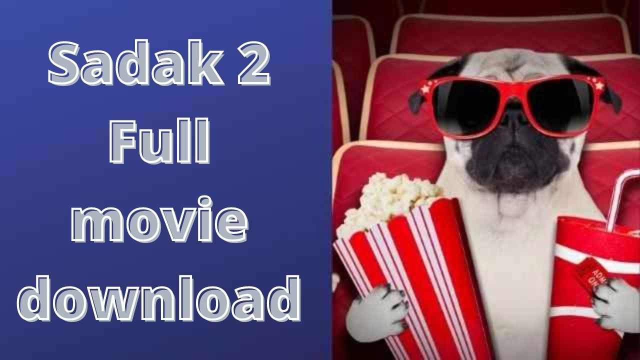 Download Sadak 2 movie free
