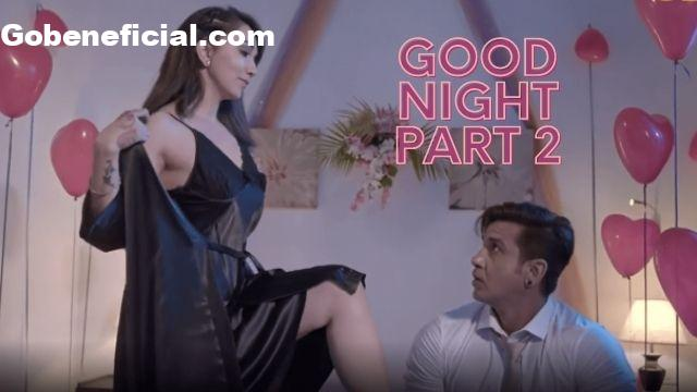 Good night part 2 all episode