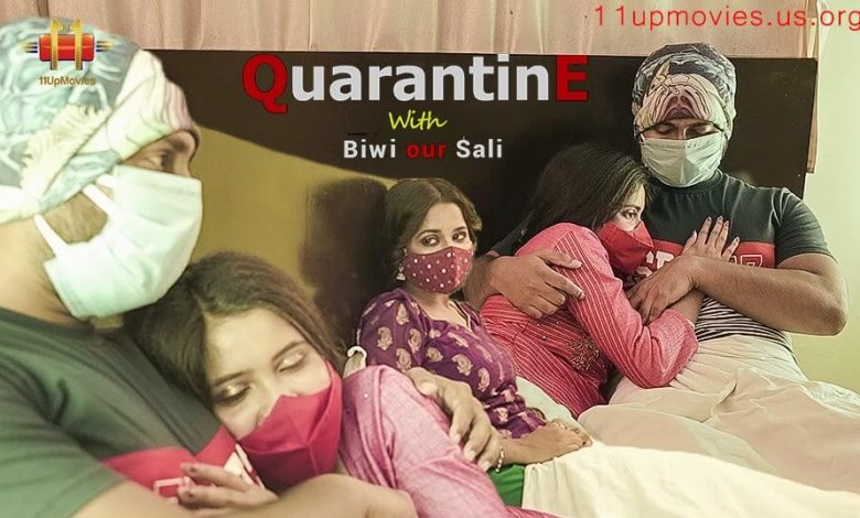 Quarantine with Biwi our Sali Web Series (2021) 11Up Movies: Cast, Crew, Release Date, Roles, Real Names