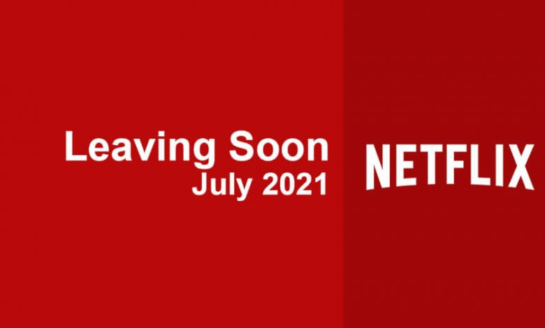 What's Leaving Netflix in July 2021